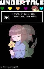 Undertale Reacts    Truth or Dare, Q&A, Reactions, and More! by theonly_creampuff