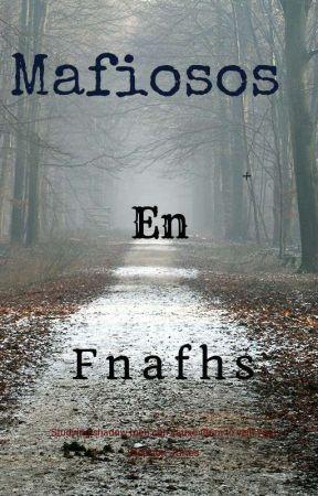 ~\~/MAFIOSOS\~/FNAFHS by shingeki25