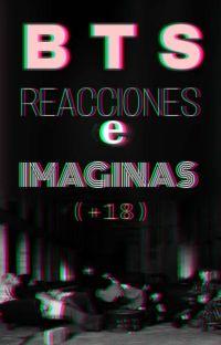 BTS REACCIONES E IMAGINAS (+18)  cover