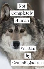 Not Completely Human: A Therian Guide by CronaRagnarock