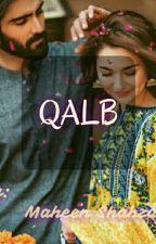 QALB... ❤(COMPLETED) द्वारा MaheenShahzad1