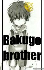 Bakugo Brother [ bnha x male child reader] by psyco_cat29