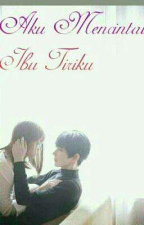 Aku Mencintai Ibu Tiriku by desi_Sulistia14