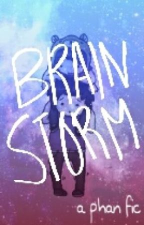 brainstorm //another phan// by amazingwhut