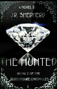 The Hunted: Bloodmoure Chronicles(Book Two) cover