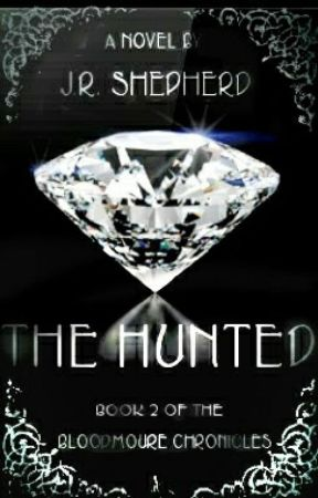 The Hunted: Bloodmoure Chronicles(Book Two) by JRShepherd