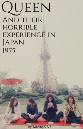 Queen and their horrible experience in Japan 1975 by Mudkip77777