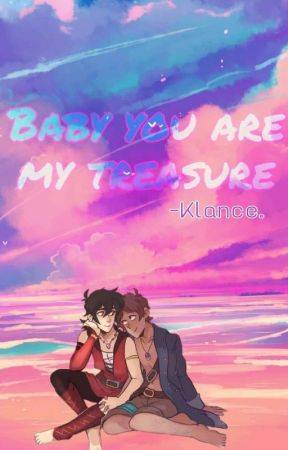 Baby you are my treasure -Klance by Its_what_it_is_