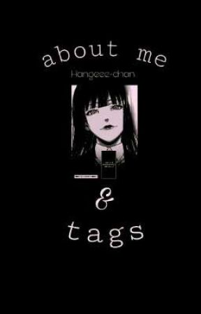About Me & Tags by Hangeee-chan