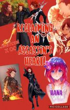 Reclaiming An Assassin's Heart - Kingdom Hearts Fanfiction! by ThunderbirdQueen