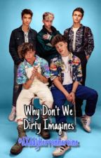 Why Don't We Dirty Imagines by kiki1205lele1314
