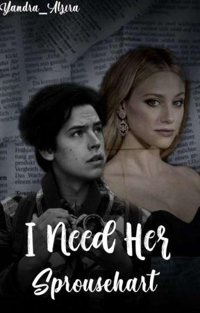 I need her - Sprousehart[Concluída] by Yandra_Alzira