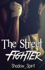 The Street Fighter by Shadow_Spirit