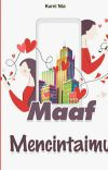 MAAF MENCINTAIMU ✓ END cover