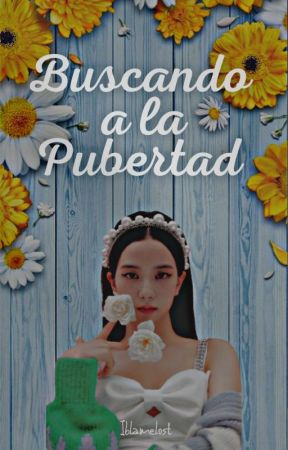 Buscando A La Pubertad by iblamelost