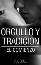 Orgullo y tradición - El comienzo. by SiddhartaCreed