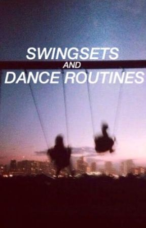 swingsets and dance routines ; tyrus  by shipsandglitter