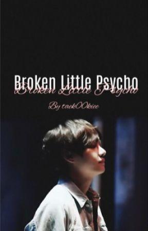 Broken little psycho  | jjk • kth | by taek00kiee