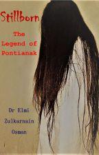 Stillborn - The Legend of Pontianak by ElmiZulkarnainOsman