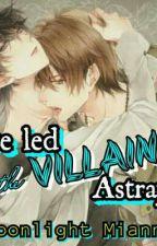 I've led the Villain Astray, How Do I fix It? by MoonlightMianne