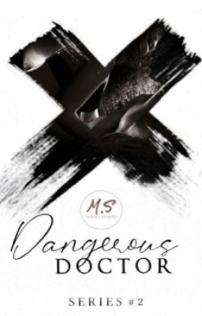 Dangerous Doctor Series #2: Kace by MireiaStories
