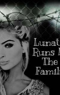 Lunatic Runs In The Family  cover