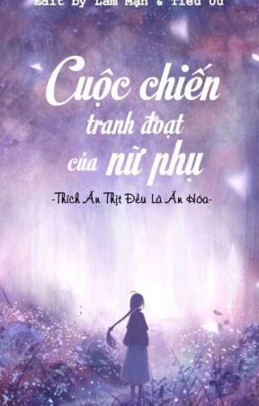 CUỘC CHIẾN TRANH ĐOẠT CỦA NỮ PHỤ  - Thích Ăn Thịt Đều Là Ăn Hoá by LamLam0606