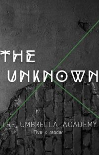The Powerful Unknown (Number 5 x reader)  cover