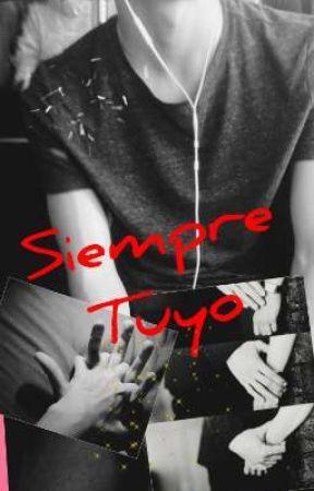 siempre tuyo ( Cancelada 😓) by mikimayo13