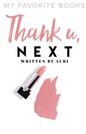 Thank u, next ✔️ by starrytrails