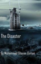 The Disaster by MuhammedShayan