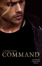COMMAND, BRAD (BOOK FIVE: THE LONDON CRIME KING SERIES). by Queen_Of_Desires