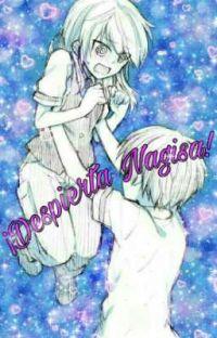 ¡Despierta Nagisa ! [Reescribiendo] ||~•Terminada •~|| cover