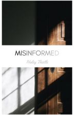 Misinformed by momothistle