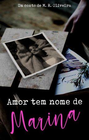 Amor tem nome de Marina by b-oliveiraautora