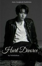 Hurt Divorce || j.jk 》COMPLETED by iMyesh_