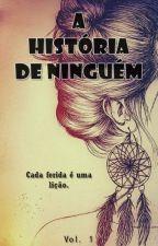 A História de Ninguém by ThayaInoue