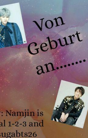 Von Geburt an... by Namjin_is_real_1-2-3