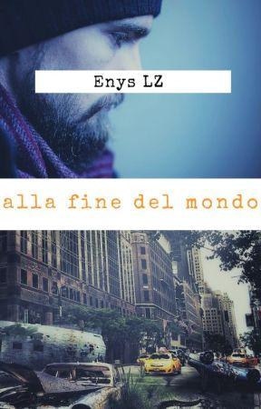 Alla fine del mondo by EnysLZ