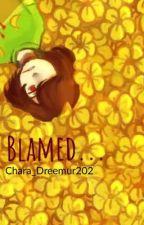 Blamed... [Chara X Sans] •EDITED• by Chara_Dreemur202