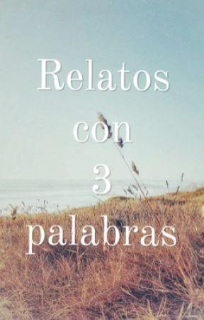 Relatos Tres Palabras by _littlepurplecat