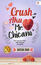 CRUSH AKU MR CHICANO by batiah