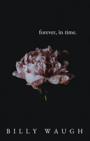 forever, in time. by BillyWaugh
