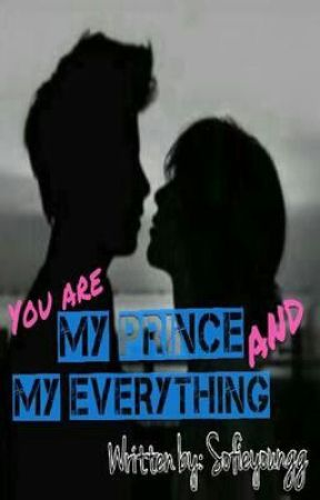You are my Prince and my Everything by sofieyoungg