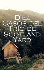 Diez Casos del Trío de Scotland Yard by FelipeCiurbara
