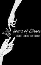 Sound of Silence | Itachi Uchiha FanFiction   by iiTravelerii
