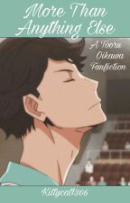 More Than Anything Else (Tooru Oikawa) by KittyCat1306