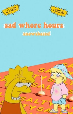 sad whore hours [spam] by snowsbazed