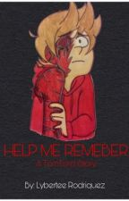 Help Me Remember (TomTord) {COMPLETED} by Lybertee32