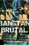 [ NC 21+ ]     BANGTAN BRUTAL cover